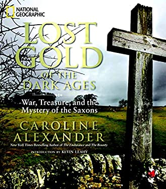Lost Gold of the Dark Ages: War, Treasure, and the Mystery of the Saxons 9781426208140