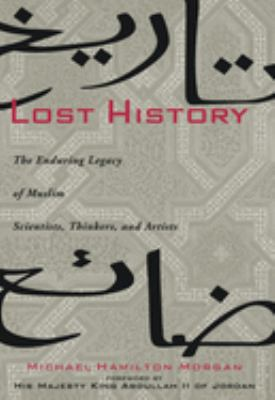 Lost History: The Enduring Legacy of Muslim Scientists, Thinkers, and Artists 9781426202803