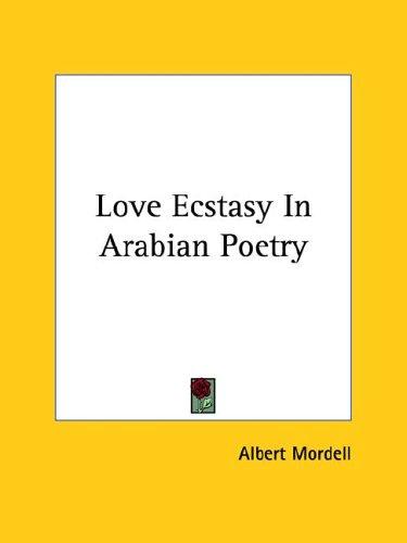 Love Ecstasy in Arabian Poetry 9781425467821