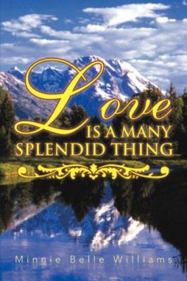 Love Is a Many Splendid Thing 9781425737849