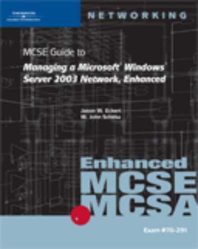 MCSE Guide to Managing a Microsoft Windows Server 2003 Network, Enhanced [With CDROM] 9781423902904