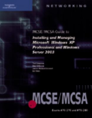 MCSE/MCSA Guide to Installing and Managing Microsoft Windows XP Professional and Windows Server 2003 [With CDROM] 9781423902935