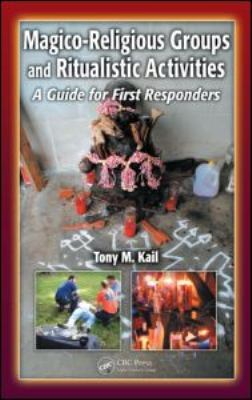 Magico-Religious Groups and Ritualistic Activities: A Guide for First Responders 9781420051865