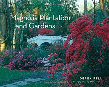 Magnolia Plantation and Gardens 9781423605478