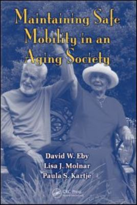 Maintaining Safe Mobility in an Aging Society 9781420064537