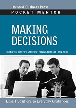 Making Decisions: Expert Solutions to Everyday Challenges 9781422128718