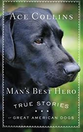 Man's Best Hero: True Stories of Great American Dogs 21998319