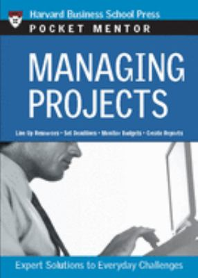 Managing Projects: Expert Solutions to Everyday Challenges 9781422101872