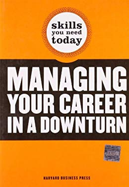 Managing Your Career in a Downturn 9781422129661