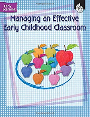 Managing an Effective Early Childhood Classroom: Early Learning 9781425800529