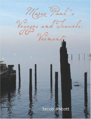 Marco Paul's Voyages and Travels: Vermont 9781426456213