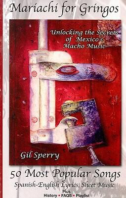 Mariachi for Gringos: Unlocking the Secrets of Mexico's Macho Music 9781424303168