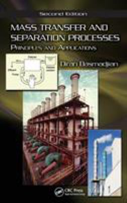 Mass Transfer and Separation Processes: Principles and Applications 9781420051599