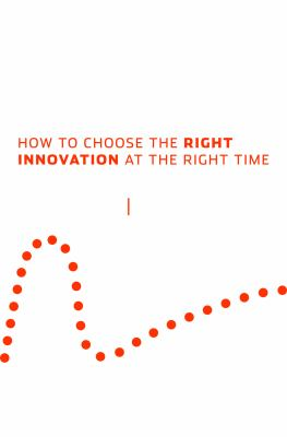 Mastering the Hype Cycle: How to Choose the Right Innovation at the Right Time 9781422121108
