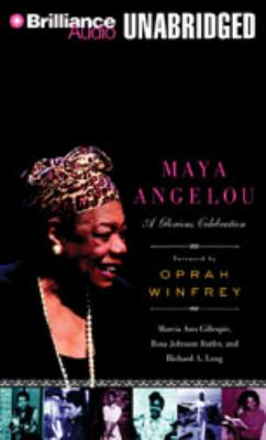 Maya Angelou: A Glorious Celebration 9781423364863