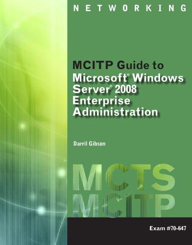 MCITP Guide to Microsoft Windows Server 2008, Enterprise Administration (Exam #70-647) [With 2 CDROMs] 9781423902393