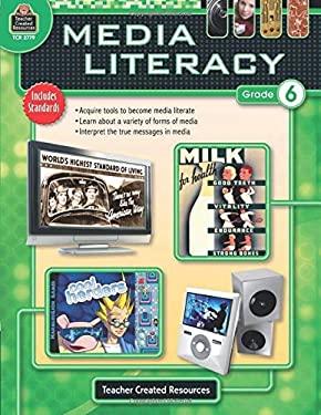 Media Literacy, Grade 6 9781420627794