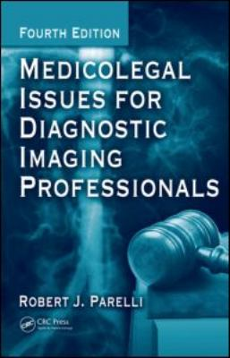 Medicolegal Issues for Diagnostic Imaging Professionals 9781420086638