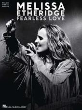 Melissa Etheridge: Fearless Love - Etheridge, Melissa