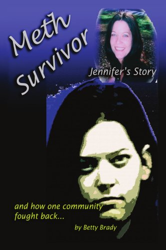 Meth Survivor-Jennifer's Story: And How One Community Fought Back 9781425912345