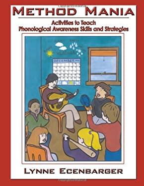 Method Mania: Activities to Teach Phonological Awareness Skills and Strategies 9781420884371