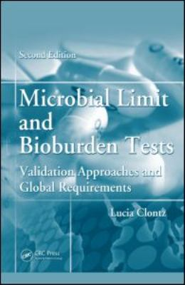 Microbial Limit and Bioburden Tests: Validation Approaches and Global Requirements 9781420053487