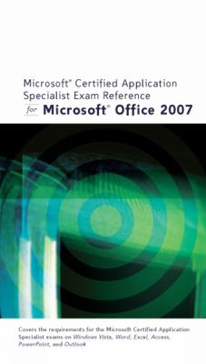 Microsoft Certified Application Specialist Exam Reference for Microsoft Office 2007 9781423905554