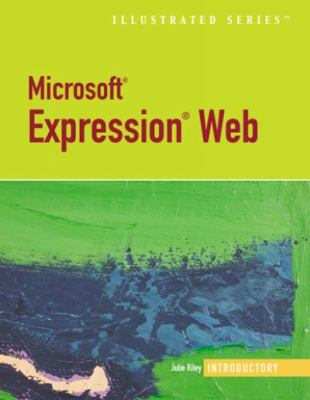 Microsoft Expression Web Illustrated: Introductory 9781423905493