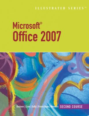 Microsoft Office 2007 Illustrated: Second Course 9781423905158