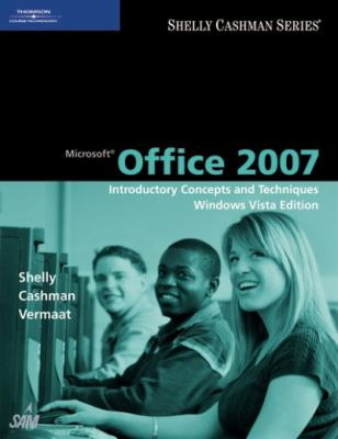 Microsoft Office 2007: Introductory Concepts and Techniques, Windows Vista Edition 9781423927136