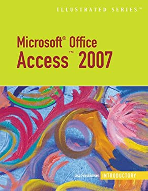 Microsoft Office Access 2007: Illustrated Introductory 9781423905189