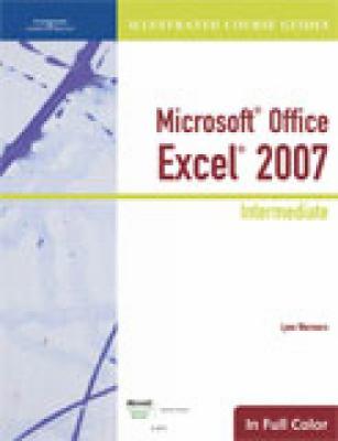 Microsoft Office Excel 2007: Intermediate 9781423905356