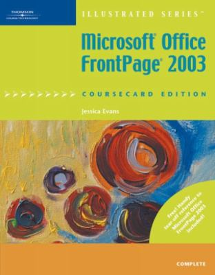 Microsoft Office FrontPage 2003, Illustrated Complete, Coursecard Edition 9781423904915