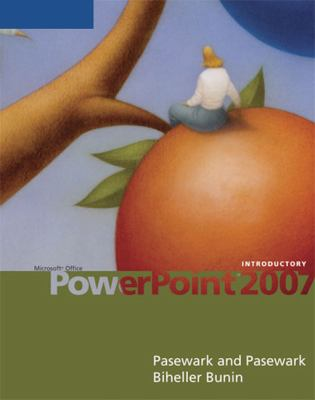 Microsoft Office PowerPoint 2007: Introductory 9781423904137