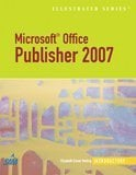 Microsoft Office Publisher 2007 - Illustrated Introductory 9781423905288