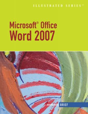 Microsoft Office Word 2007 Illustrated Brief 9781423905257