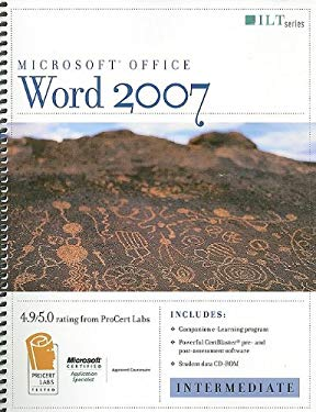 Microsoft Office Word 2007: Intermediate: Student Manual [With CDROM] 9781423918363