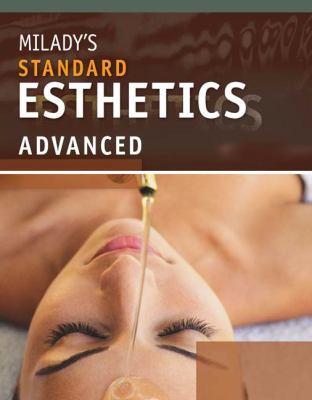 Milady's Standard Esthetics: Advanced 9781428319752