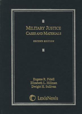 Military Justice: Cases and Materials 9781422498613
