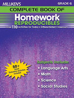 Milliken's Complete Book of Homework Reproducibles - Grade 6: Over 110 Activities for Today's Differentiated Classroom 9781429104739