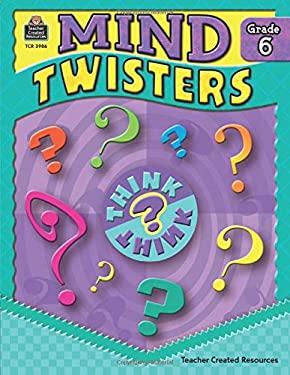 Mind Twisters, Grade 6 9781420639865