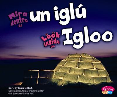 Mira Dentro de Un Igl/Look Inside an Igloo - Schuh, Mari C.