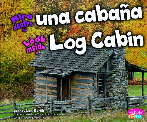 Mira Dentro de Una Cabaa/Look Inside a Log Cabin 9781429669092