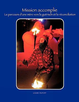 Mission Accomplie: Le Parcours D'Une Mre Vers La Gurison Et La Rconciliation