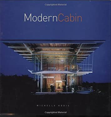 Modern Cabin: New Designs for an American Icon 9781423600992