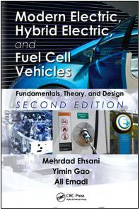 Modern Electric, Hybrid Electric, and Fuel Cell Vehicles: Fundamentals, Theory, and Design - 2nd Edition