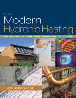 Modern Hydronic Heating: For Residential and Light Commercial Buildings 9781428335158