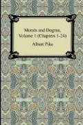 Morals and Dogma, Volume 1 (Chapters 1-24) 9781420929812