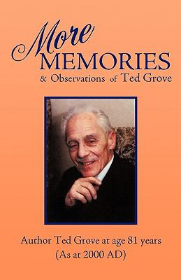 More Memories and Observations of Ted Grove