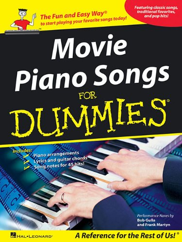 Movie Piano Songs for Dummies: The Fun and Easy Way to Start Playing Your Favorite Songs Today! 9781423440383